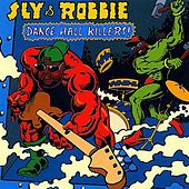 Play & Download Sly & Robbie Present Dance Hall Killers! by Various Artists | Napster