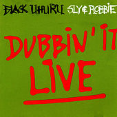 Play & Download Dubbin' It Live by Sly and Robbie | Napster