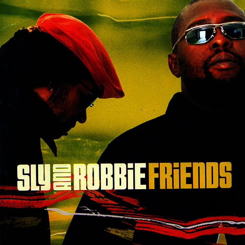 Play & Download Friends by Sly and Robbie | Napster