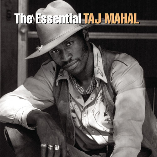 Play & Download The Essential Taj Mahal by Taj Mahal | Napster