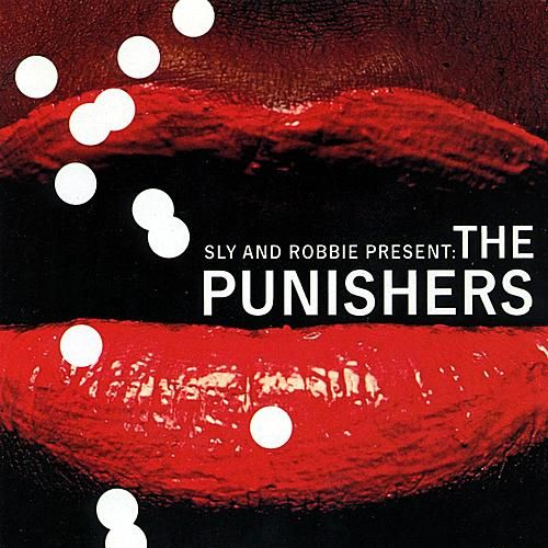 Play & Download Sly & Robbie Present The Punishers by The Punishers | Napster