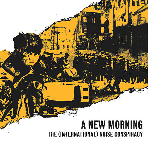 A New Morning, Changing Weather by The (International) Noise Conspiracy