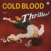 Play & Download Thriller! by Cold Blood | Napster