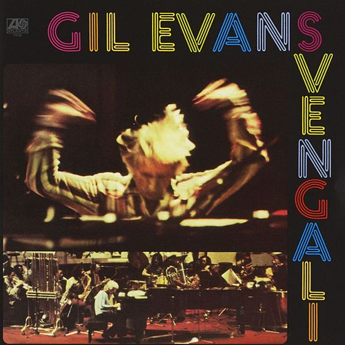 Play & Download Svengali by Gil Evans | Napster