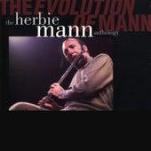 The Evolution Of Mann: The Herbie Mann Anthology by Herbie Mann