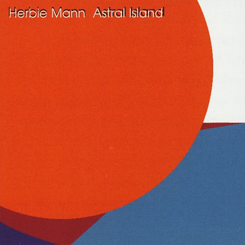 Play & Download Astral Island by Herbie Mann | Napster