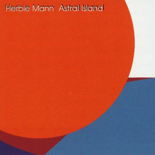 Astral Island by Herbie Mann