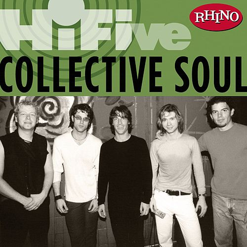 Play & Download Rhino Hi-Five: Collective Soul by Collective Soul | Napster