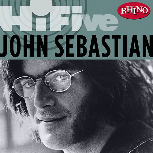 Play & Download Rhino Hi-Five: John Sebastian by John Sebastian | Napster
