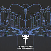 Play & Download Cold World Remixes by Terrorfakt | Napster