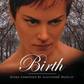 Play & Download Birth by Alexandre Desplat | Napster