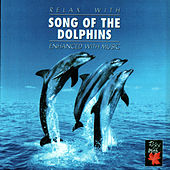 Play & Download Relax With ... Song Of the Dolphins (Enhanced With Music) by Azzurra Music | Napster