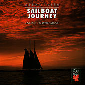 Play & Download Relax With ... Sailboat Journey (Enhanced With Music) by Azzurra Music | Napster