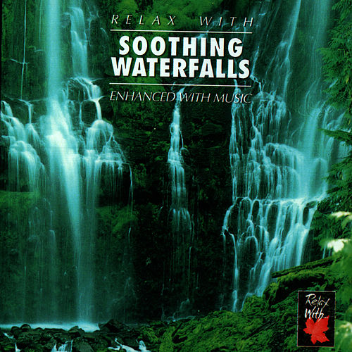 Play & Download Relax With ... Soothing Waterfalls by Azzurra Music | Napster