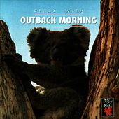Play & Download Relax With ... Outback Morning by Azzurra Music | Napster