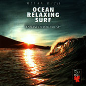 Play & Download Relax With ... Ocean Relaxing Surf (Enhancing With Music) by Azzurra Music | Napster