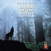 Play & Download RELAX WITH... SOUNDS OF THE WOLVES (Enhanced With Wolves) by Various Artists | Napster