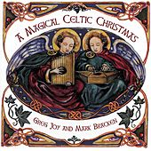 A Magical Celtic Christmas by Greg Joy & Mark Bracken