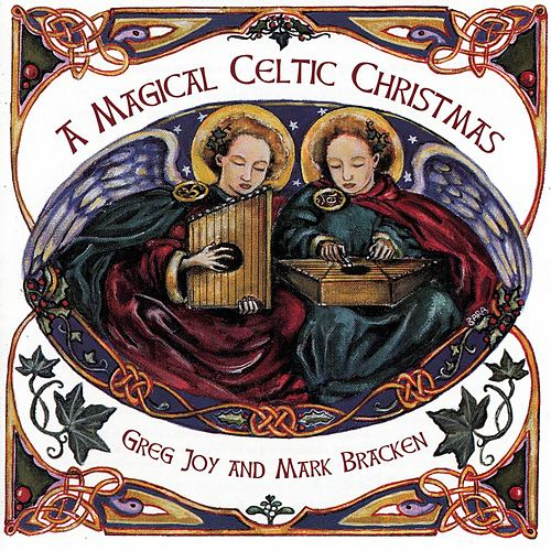 Play & Download A Magical Celtic Christmas by Greg Joy & Mark Bracken | Napster