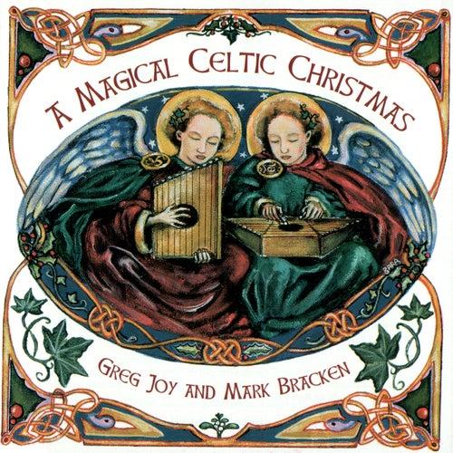 A Magical Celtic Christmas by Greg Joy & Mark Bracken