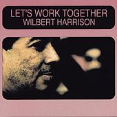 Play & Download Let's Work Together by Wilbert  Harrison | Napster