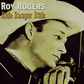 Play & Download Ride Ranger Ride by Roy Rogers | Napster