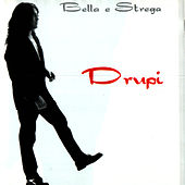 Play & Download Bella E Strega by Drupi | Napster