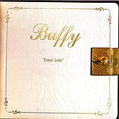 Play & Download First Love by Buffy | Napster
