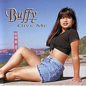 Play & Download Give Me...A Reason by Buffy | Napster