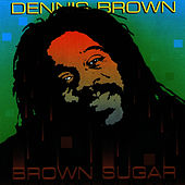 Play & Download Brown Sugar by Dennis Brown | Napster