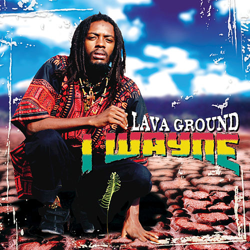 Play & Download Lava Ground by I Wayne | Napster