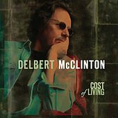 Play & Download Cost Of Living by Delbert McClinton | Napster