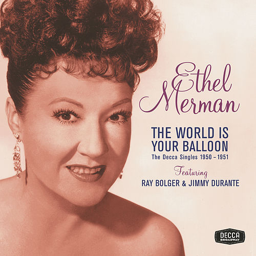 Play & Download The World Is Your Balloon by Ethel Merman | Napster