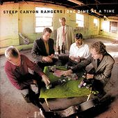 Play & Download One Dime at a Time by Steep Canyon Rangers | Napster