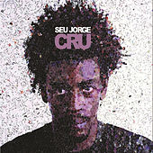 Play & Download Cru by Seu Jorge | Napster