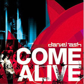Play & Download Come Alive by Daniel Ash | Napster