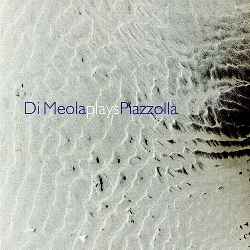 Play & Download Di Meola Plays Piazzolla by Al DiMeola | Napster