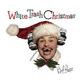 White Trash Christmas by Bob Rivers