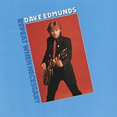 Repeat When Necessary by Dave Edmunds