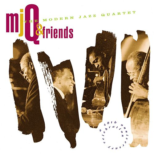 M.J.Q. And Friends: A Celebration by Modern Jazz Quartet
