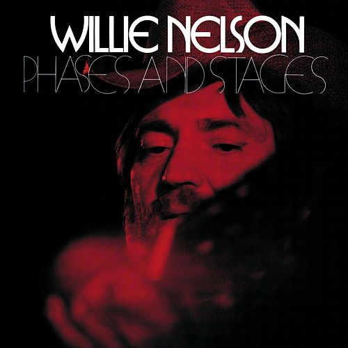 Play & Download Phases And Stages by Willie Nelson | Napster