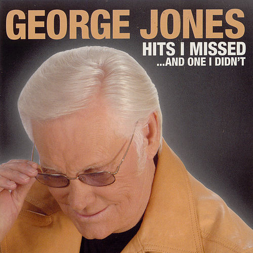 Play & Download Hits I Missed, And One I Didn't by George Jones | Napster
