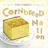 Play & Download Cornbread Nation by Tim O'Brien | Napster