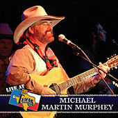 Live At Billy Bob's Texas by Michael Martin Murphey