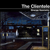 Strange Geometry by The Clientele