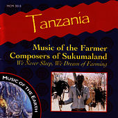 Tanzania: Music Of The Farmer Composers Of Sukumaland by Music Of The Earth