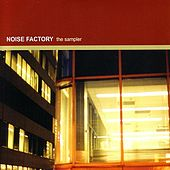 Play & Download Noise Factory Sampler by Various Artists | Napster