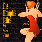 Play & Download The Memphis Belles: Past, Present and Future by Various Artists | Napster