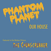 Play & Download Our House by Phantom Planet | Napster