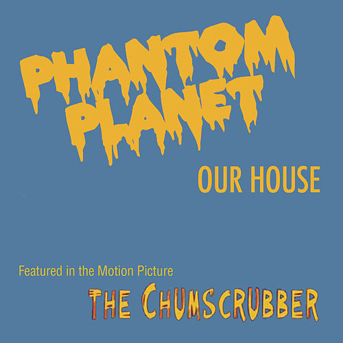 Our House by Phantom Planet